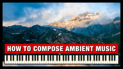 How to Compose Ambient Music